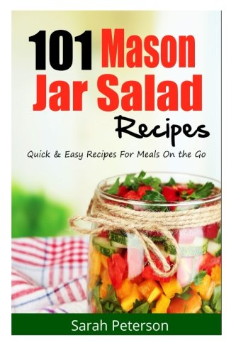 101 Mason Jar Salads Recieps