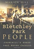 Front cover for the book Bletchley Park People: Churchill's Geese That Never Cackled by Marion Hill