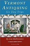 Vermont Antiquing, Lisa Mullenneaux, 0970429614