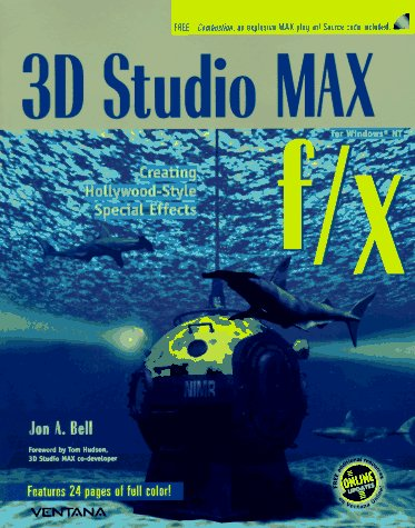 3D Studio Max F/X: Creating Hollywood-Style Special Effects