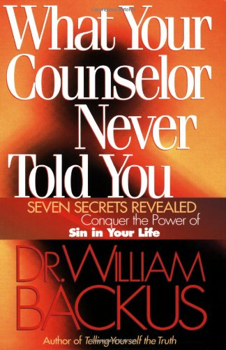 Read Online What Your Counselor Never Told You: Seven Secrets Revealed-Conquer the Power of Sin in Your Life pdf