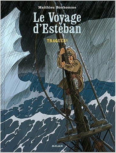 Le Voyage d'Esteban - série complète n° 2 Traqués !
