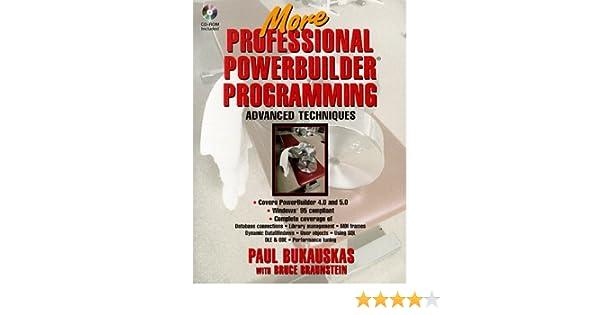 More Professional Powerbuilder Programming Advanced Techniques – Powerbuilder Programmer