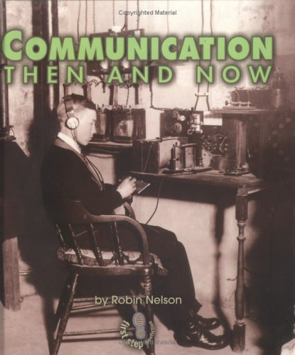 Download Communication Then and Now (First Step Nonfiction) PDF