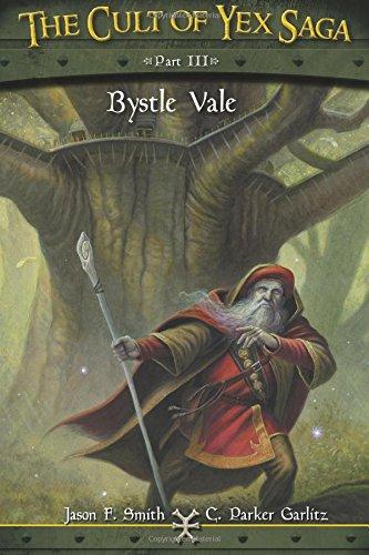 The Cult of Yex Saga - Part III: Bystle Vale (Volume 3) pdf epub