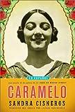 Caramelo, Sandra Cisneros, 0375415092