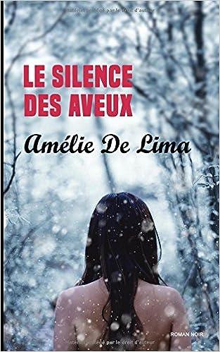 LE SILENCE DES AVEUX de Amélie De Lima 51RXSWEoWdL._SX311_BO1,204,203,200_