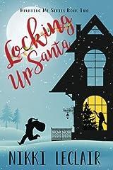 Locking Up Santa (Haunting Me Series) (Volume 2)
