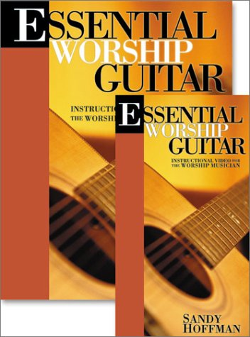 Essential Worship Guitar: Instruction for the Worship Musician (Sandy Hoffman on Worship)