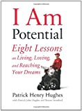 I Am Potential, Patrick Henry Hughes, 0738212989