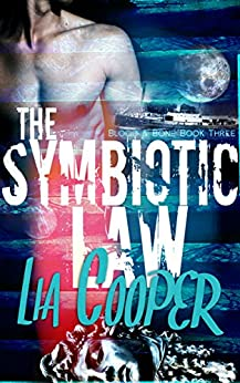 The Symbiotic Law (Blood & Bone Series Book 3) by [Cooper, Lia]