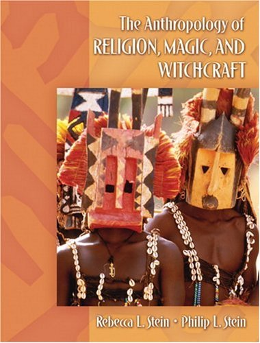 Anthropology of Religion, Magic, and Witchcraft by Rebecca L. Stein (2004-08-20)