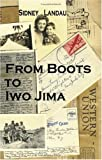 img - for From Boots to Iwo Jima: A Marine Corpsman's Story in Letters to his Wife 1943-1945 book / textbook / text book