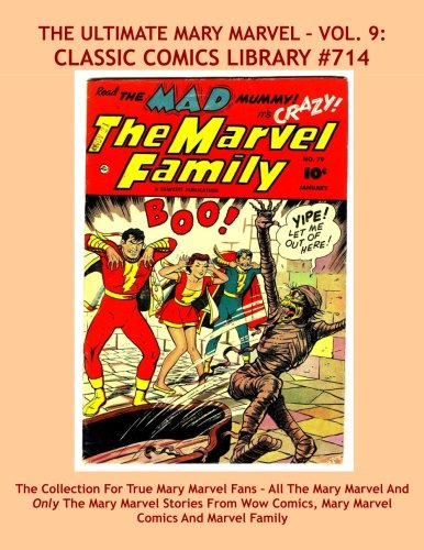 The Ultimate Mary Marvel Comic Collection Volume 9: Giant 320 Pages: Email Request Our Giant Comic Catalog Or Visit www.facebook.com/classsiccomicslibrary -