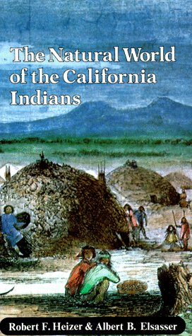 The Natural World of the California Indians (California Natural History Guides) (City Of Concord California)