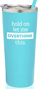 SassyCups Funny Hold On Let Me Overthink This Tumbler | Vacuum Insulated Stainless Steel Travel Mug with Straw | Sarcastic Drink Tumbler For Women | Birthday Cup For Overthinker (22 Ounce, Aqua Blue)