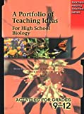 A Portfolio of Teaching Ideas for High School Biology : Activities for Grades 9-12, Galbraith, Donald I., 1895579910