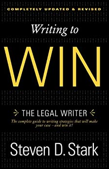Writing to Win: The Legal Writer by [Stark, Steven D.]