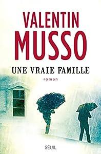 vignette de 'Une vraie famille (Musso, Valentin)'