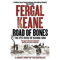 Road of Bones: the epic siege of kohima