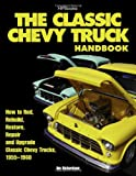 The Classic Chevy Truck Handbook, Jim Richardson, 1557885346