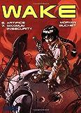 Wake: Vol. 6 - Artifice Vol. 7 - Maximum (In) Security