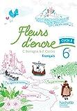 Fleurs d'encre français cycle 3 / 6e - Livre élève - éd. 2016