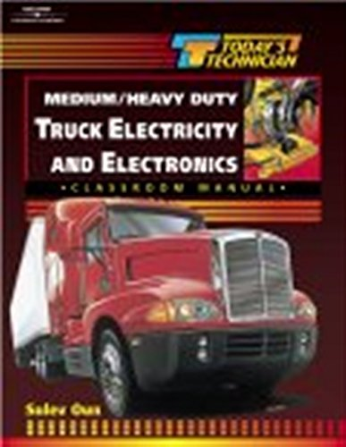Today's Technician: Medium / Heavy Duty Truck Electricity & Electronics Shop Manual & Classroom Manual