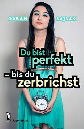Du bist perfekt - bis du zerbrichst