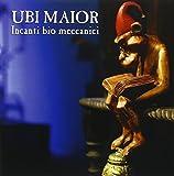 Incanti Bio Meccanici by Ubi Maior (2015-08-03)