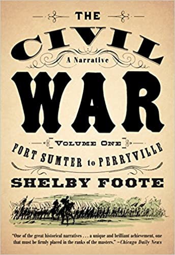 The Civil War: A Narrative: Volume 1: Fort Sumter to