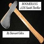 Boomerang: A Detective Jason Smith Thriller, Book 2 | Stewart Giles