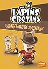 The Lapins crétins, tome 18 : Le crétin de l'ouest par Ravier