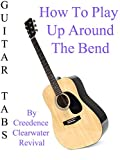 How To Play Up Around The Bend By Creedence Clearwater Revival - Guitar Tabs