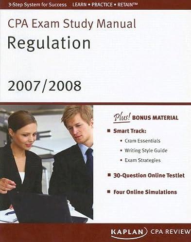 cpa exam study manual regulation 2007 2008 kaplan cpa exam study rh amazon com Gleim CPA Review Gleim CPA Review