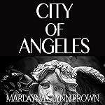 City of Angeles: Memoirs of Marlayna Glynn Brown, Book 2 | Marlayna Glynn Brown
