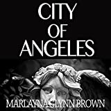 City of Angeles: Memoirs of Marlayna Glynn Brown, Book 2