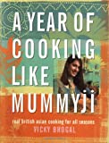 A Year of Cooking Like Mummyji, Vicky Bhogal, 074325970X