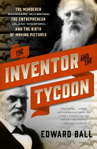 The Inventor and the Tycoon: A Gilded Age Murder and the Birth of Moving Pictures by [Ball, Edward]