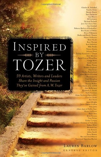 Read Online Inspired by Tozer: 59 Artists, Writers and Leaders Share the Insight and Passion They've Gained from A.W. Tozer pdf epub