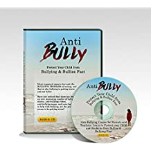 Bullying Prevention Audio Training Course - Audio Training Kit - Learn How To Help Your Child Overcome Bullying In The Comforts Of Your Home. - Save Money On Expensive Psychologist And Harmful Depression Medicines - Printed Book And 1 Hour + Audio Course - Nothing Is Kept Secret - We Reveal All We Know ...