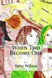 Book Cover for When Two Become One (When Two Become One and When One Becomes Two Book 1)