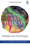 Approaches to Art Therapy: Theory and Technique