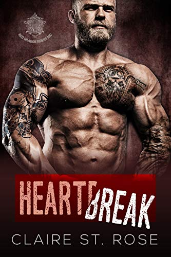 Heartbreak: A Motorcycle Club Romance (Red Dragon Riders MC) (Rose Dragon)