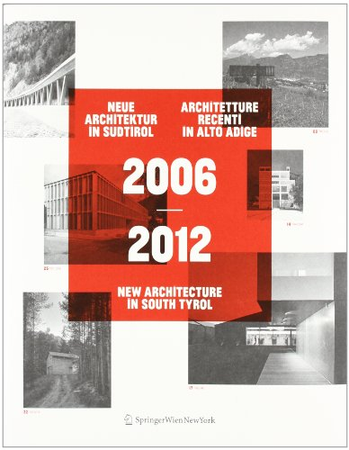 2006-2012 Neue Architektur in Südtirol | Architetture recenti in Alto Adige | New Architecture in South Tyrol (German, Italian and English Edition)