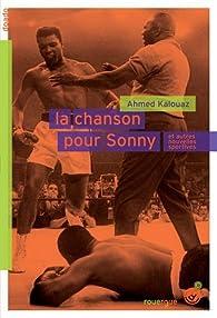 La chanson pour Sonny et autres histoires sportives par Ahmed Kalouaz
