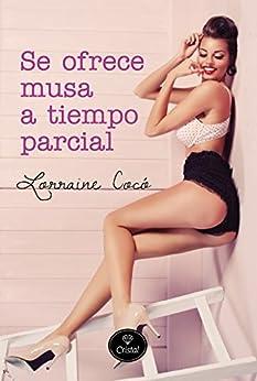 Se ofrece musa a tiempo parcial (Spanish Edition) by [Cocó, Lorraine]