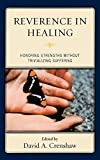 img - for Reverence in the Healing Process: Honoring Strengths without Trivializing Suffering book / textbook / text book