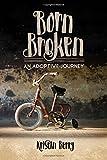 Born Broken: An Adoptive Journey