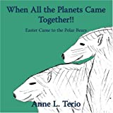 When All the Planets Came Together!!, Anne L. Terio, 1434342719